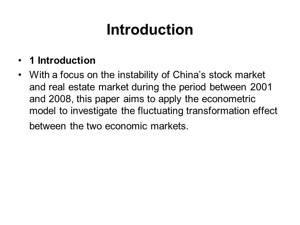 Introduction 1 Introduction With a focus on the instability of Chinas stock market and real estate market during the period between 2001 and 2008, thi
