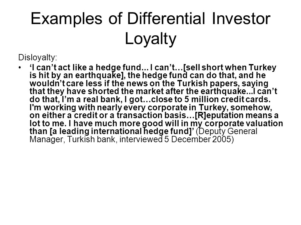 Examples of Differential Investor Loyalty Disloyalty: I cant act like a hedge fund...