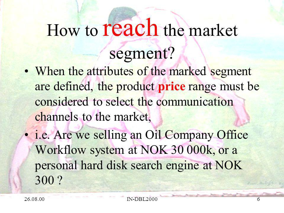 26.08.00IN-DBL20006 How to reach the market segment.