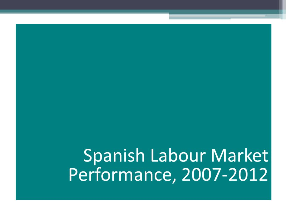 Spanish Labour Market Performance, 2007-2012