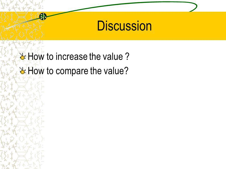 Value and satisfaction benefits Value = ----------------- costs