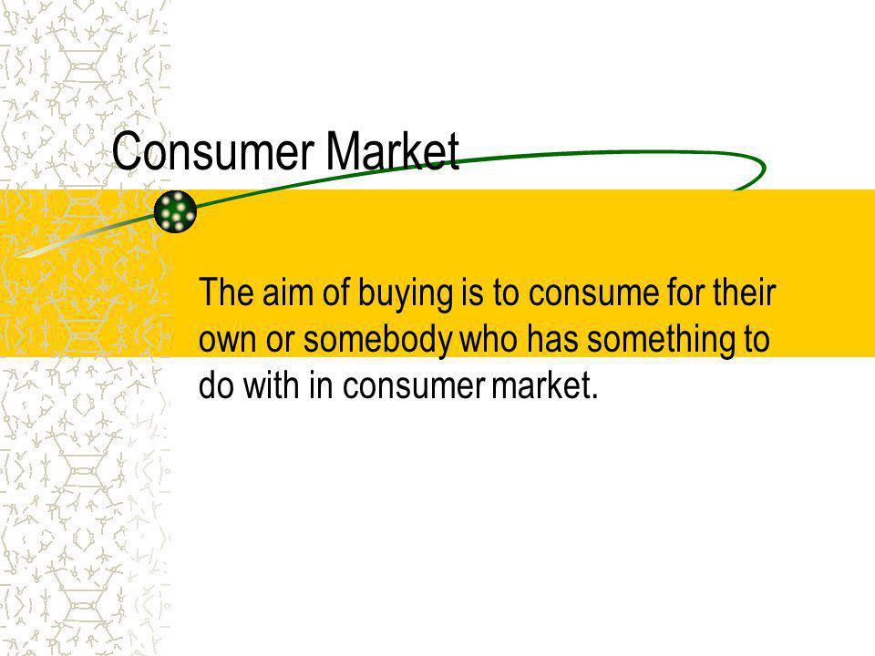 Market Consumer Market Business Market Global Market Nonprofit and Government Markets