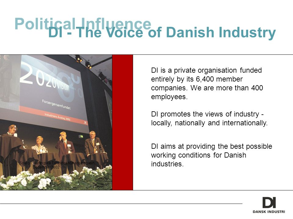 Political Influence DI - The Voice of Danish Industry DI promotes the views of industry - locally, nationally and internationally.