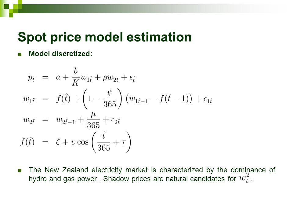 Spot price model estimation Model discretized: The New Zealand electricity market is characterized by the dominance of hydro and gas power.