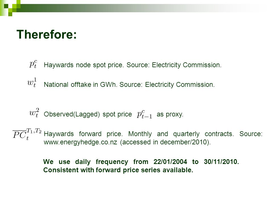 Therefore: Haywards node spot price. Source: Electricity Commission.