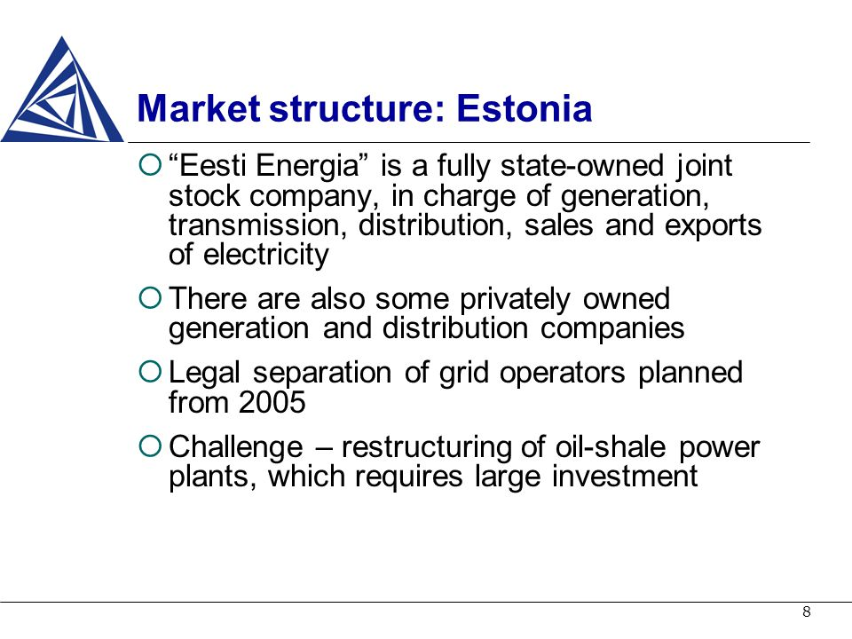 9 Market structure: Latvia There is a vertically integrated state-owned electricity company Latvenergo, and many small generators The few privatization attempts failed, and in 2000, the parliament decided not to sell any parts of the company Government is seeking and discussing a proper model for legal separation Challenge – as imports from Lithuania and Estonia will decrease, alternative suppliers should be selected.