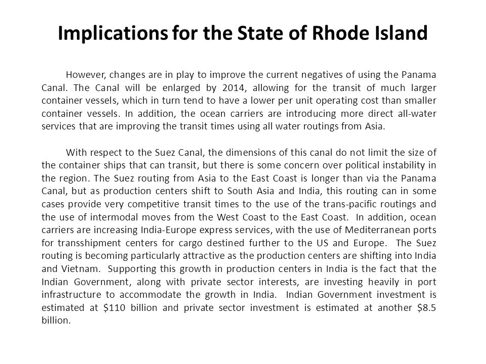Implications for the State of Rhode Island However, changes are in play to improve the current negatives of using the Panama Canal.