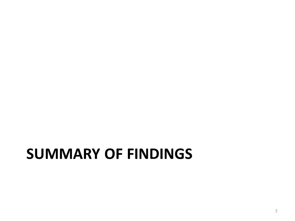 SUMMARY OF FINDINGS 3