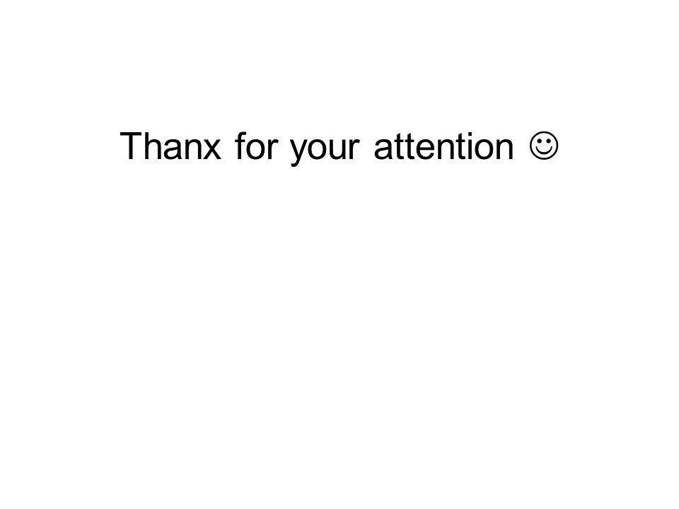 Thanx for your attention
