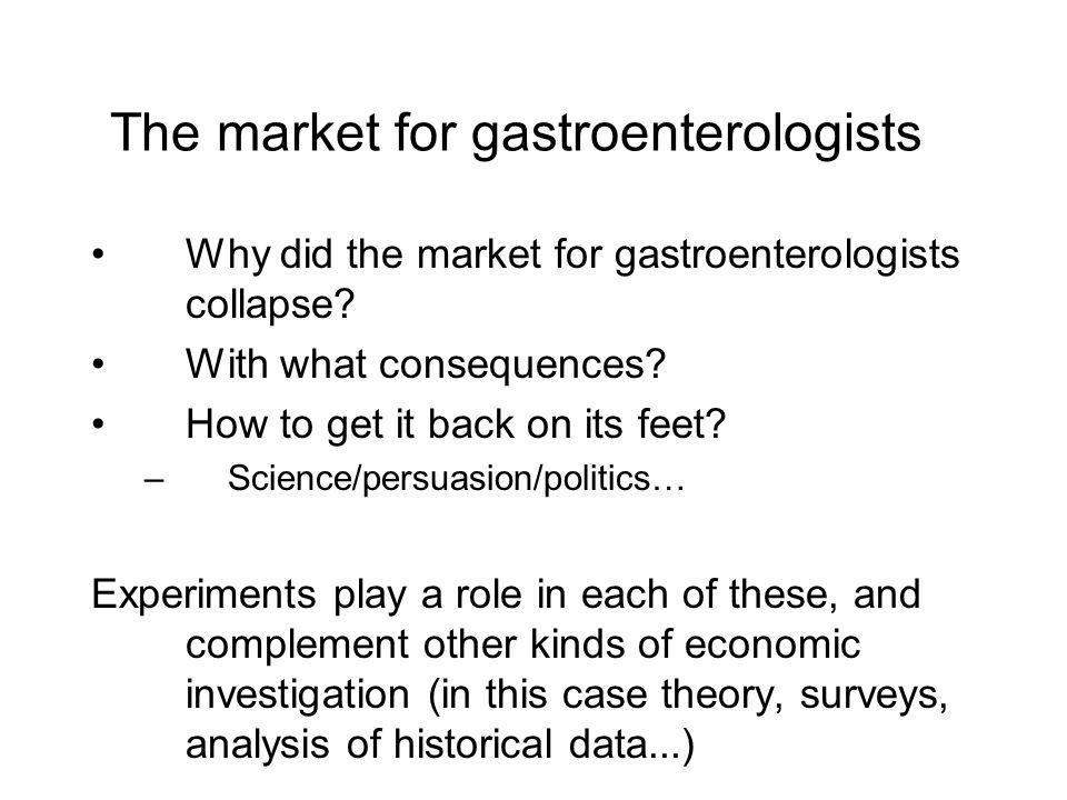 The market for gastroenterologists Why did the market for gastroenterologists collapse.