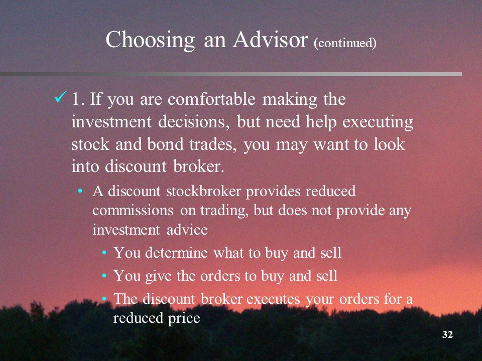32 Choosing an Advisor (continued) 1.