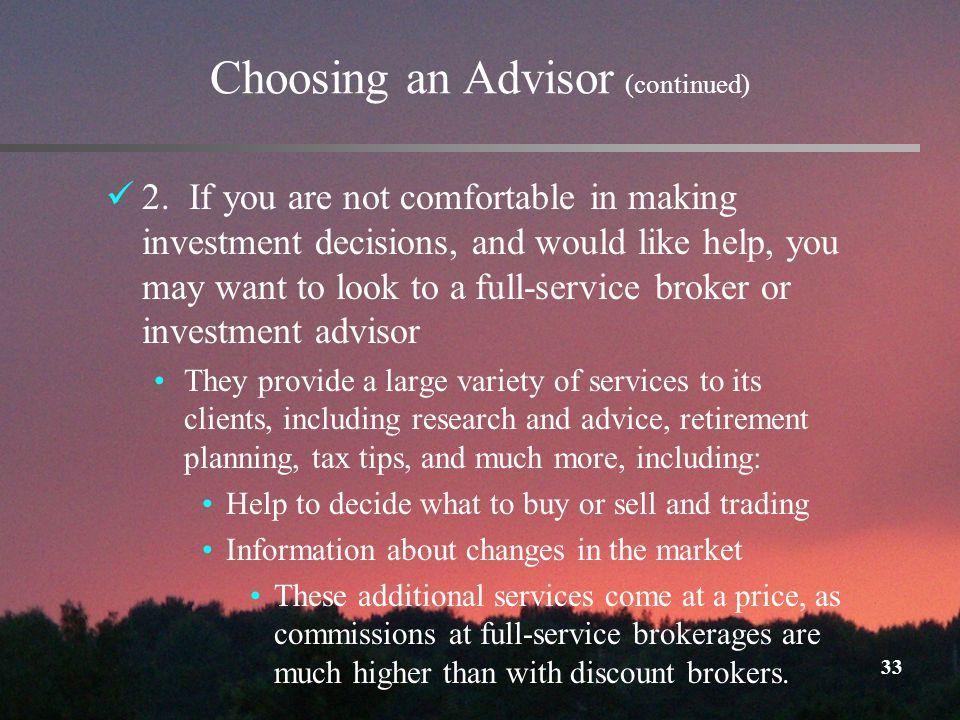33 Choosing an Advisor (continued) 2.