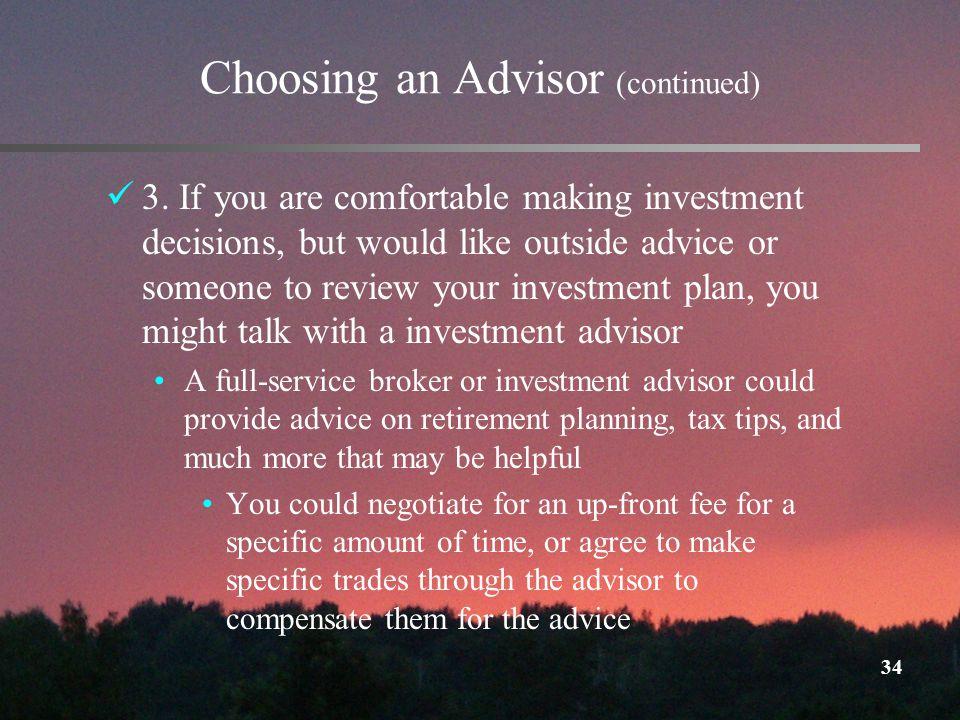 34 Choosing an Advisor (continued) 3.