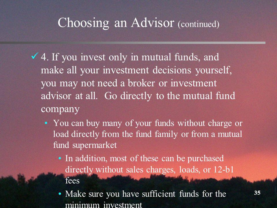 35 Choosing an Advisor (continued) 4.