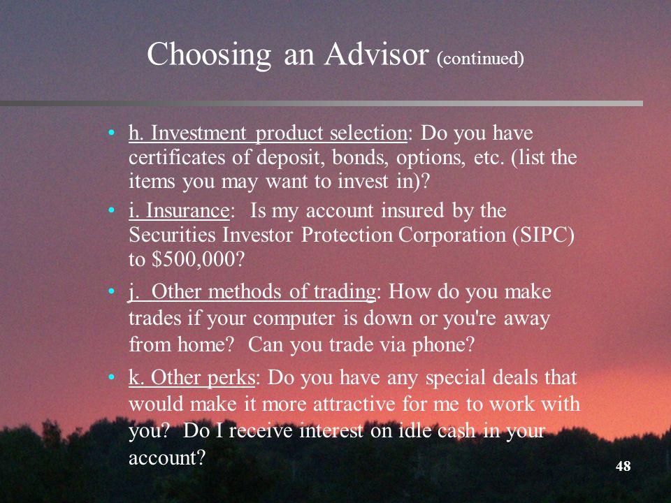 48 Choosing an Advisor (continued) h.