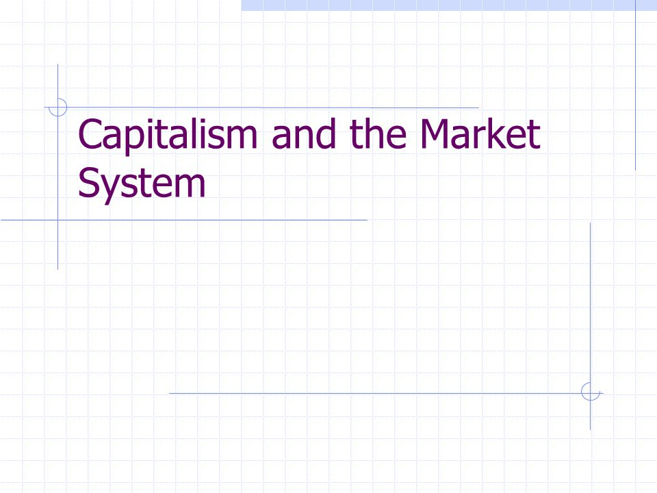 Capitalism and the Market System