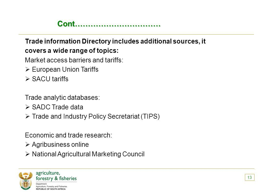 Cont…………………………… Trade information Directory includes additional sources, it covers a wide range of topics: Market access barriers and tariffs: Europea