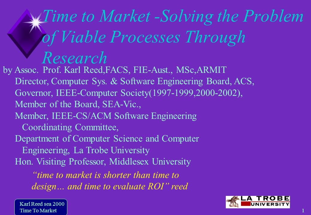 1 Karl Reed sea 2000 Time To Market Time to Market -Solving the Problem of Viable Processes Through Research by Assoc.