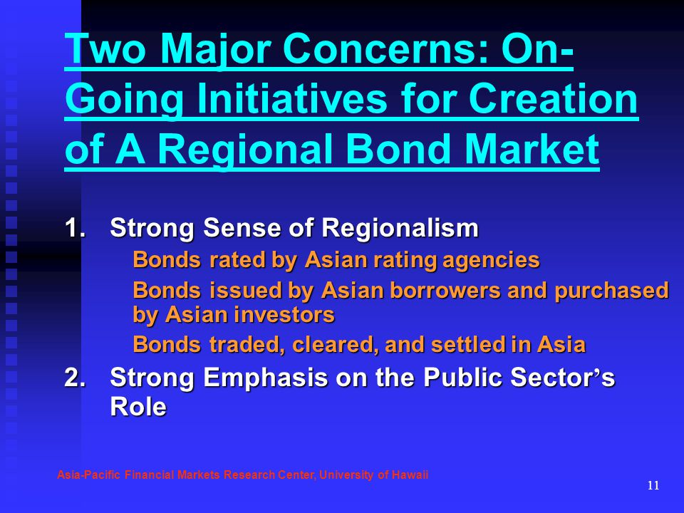11 Two Major Concerns: On- Going Initiatives for Creation of A Regional Bond Market 1.Strong Sense of Regionalism Bonds rated by Asian rating agencies
