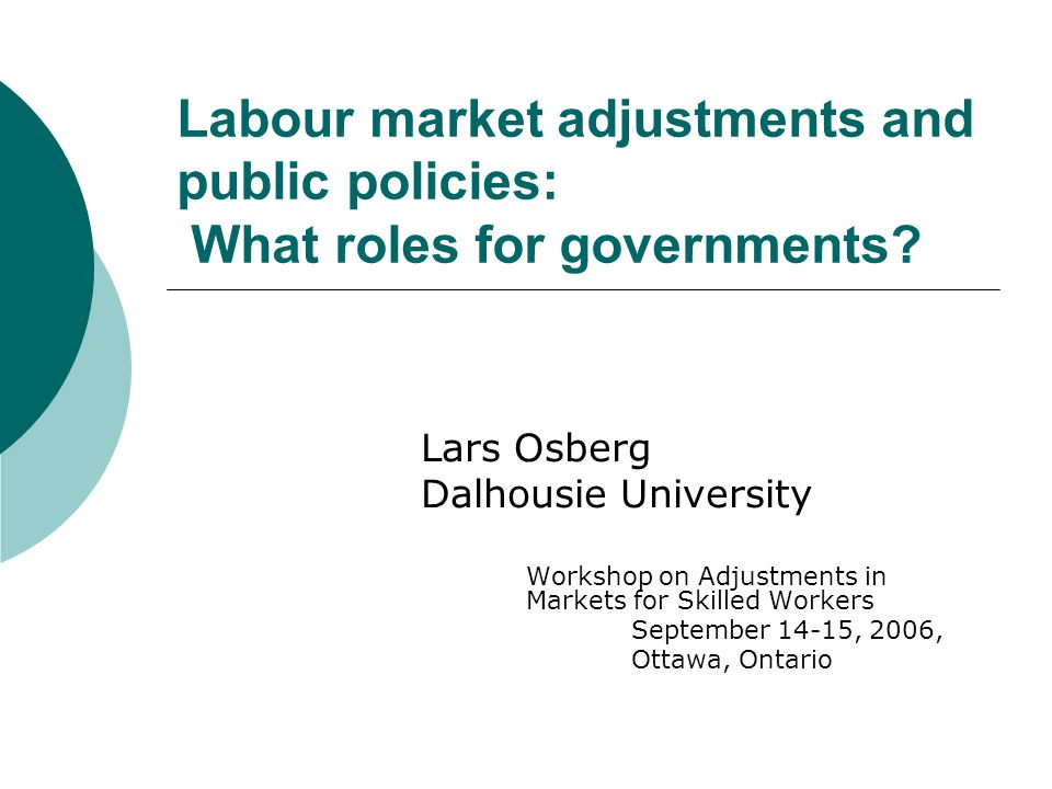 Labour market adjustments and public policies: What roles for governments.