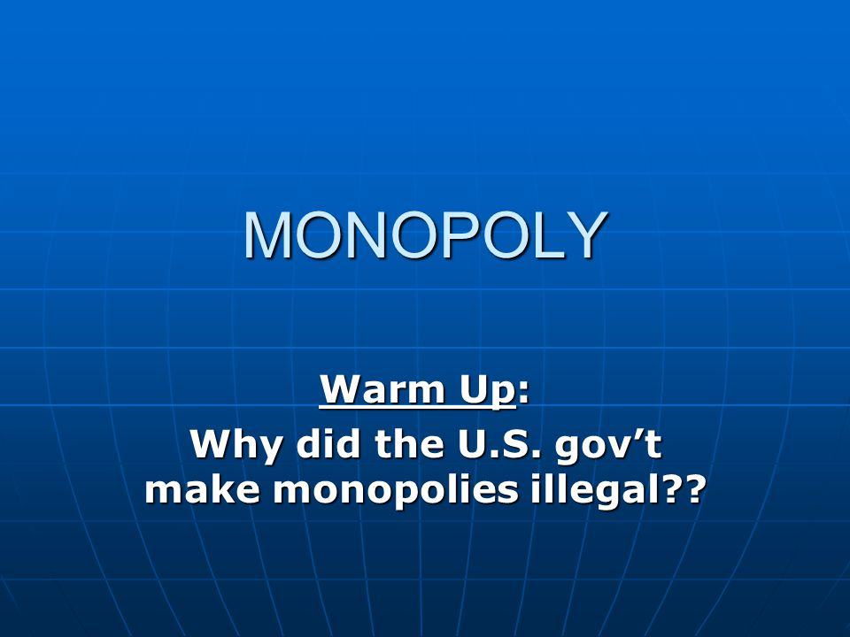 Government Monopoly Government owns and operates a monopoly at National, State and Local levels What other services does govt provide us that are paid for with our taxes?