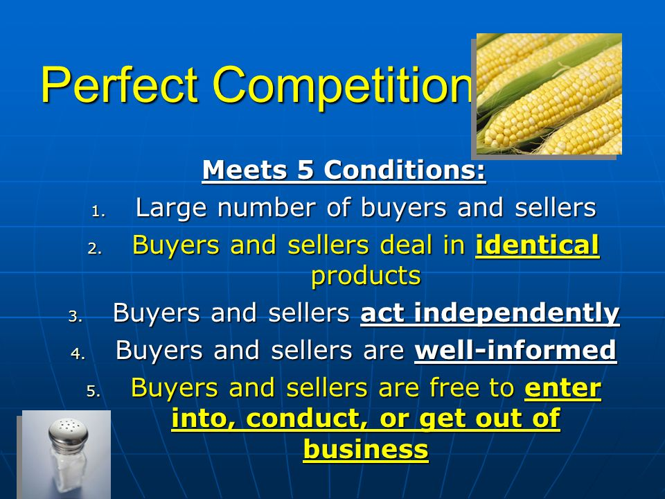 Imperfect Competition- lacks 1 or more of the 5 conditions 1.