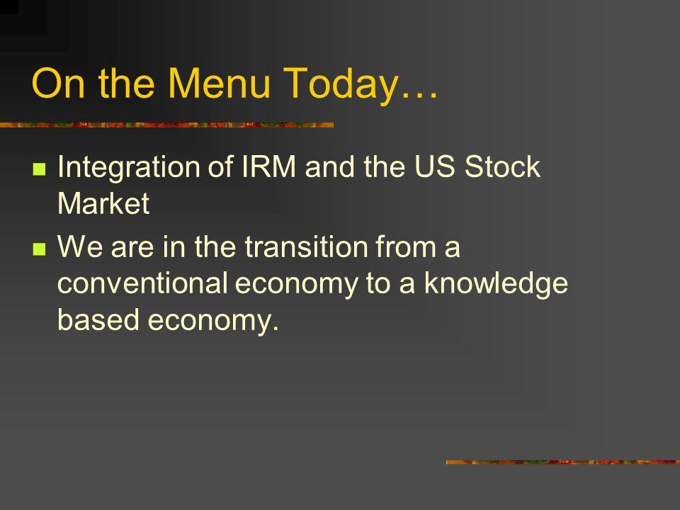 IRM & Stock Market Kirk Williams CIS 450 November 4, 2003