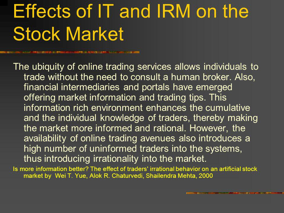 Effect of IRM on Stock Market Overconfident investors overreact and under react This causes fluctuations in the stock market