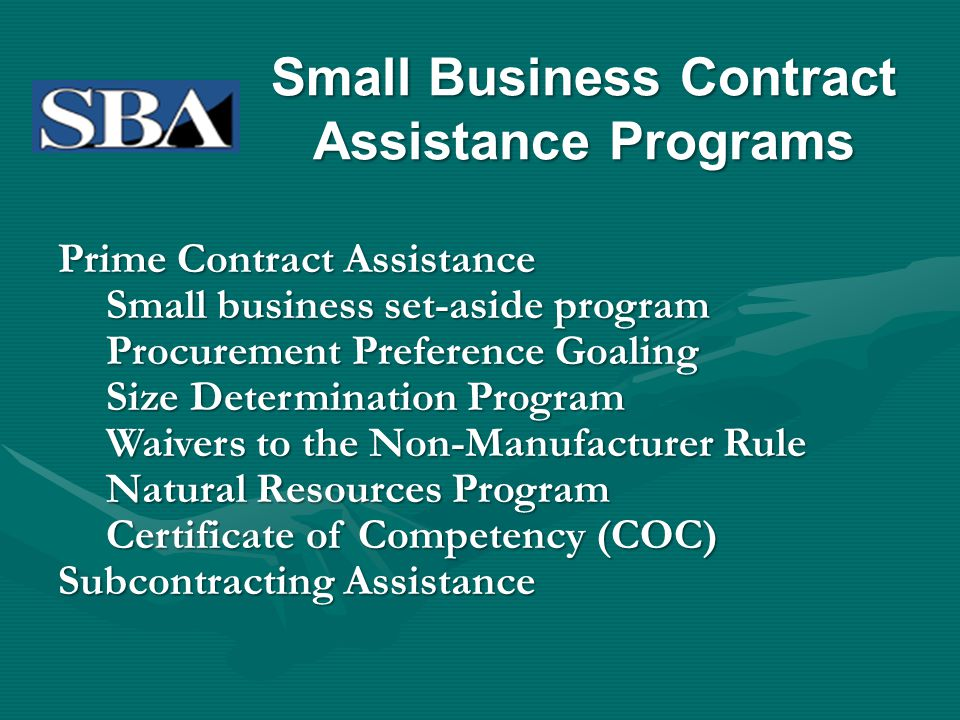 Small Business Contract Assistance Programs Prime Contract Assistance Small business set-aside program Procurement Preference Goaling Size Determinati