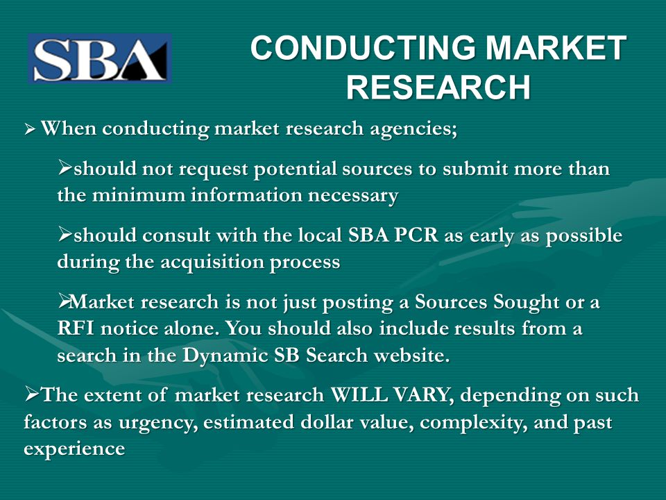 When conducting market research agencies; When conducting market research agencies; should not request potential sources to submit more than the minim