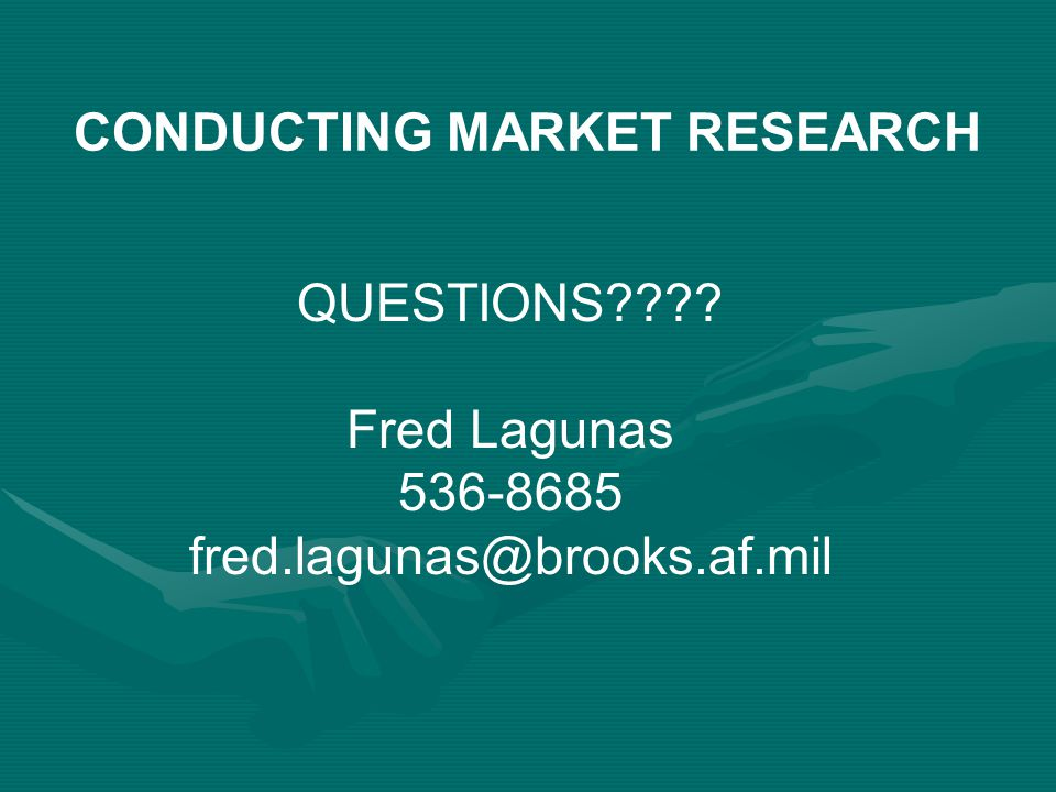 QUESTIONS???? Fred Lagunas 536-8685 fred.lagunas@brooks.af.mil