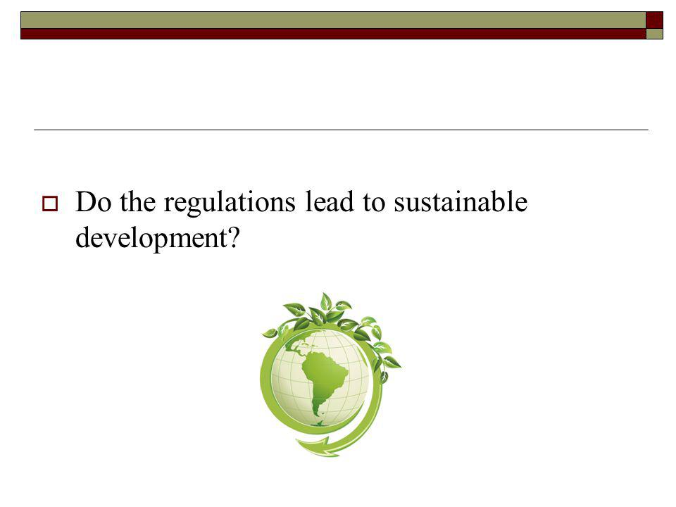 Do the regulations lead to sustainable development
