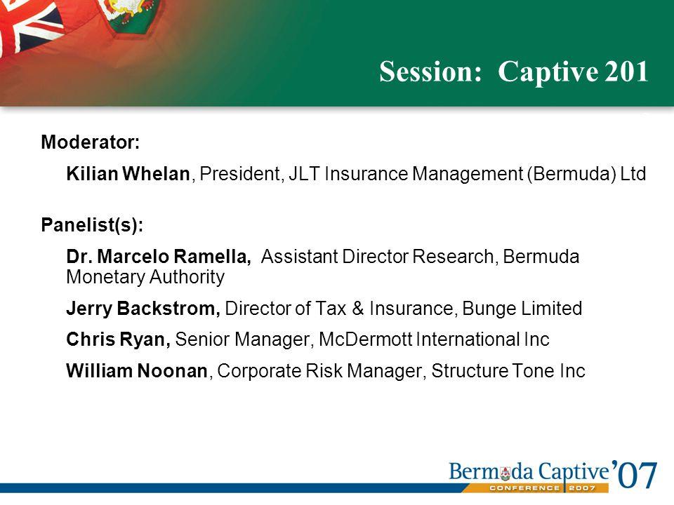 Se Moderator: Kilian Whelan, President, JLT Insurance Management (Bermuda) Ltd Panelist(s): Dr.