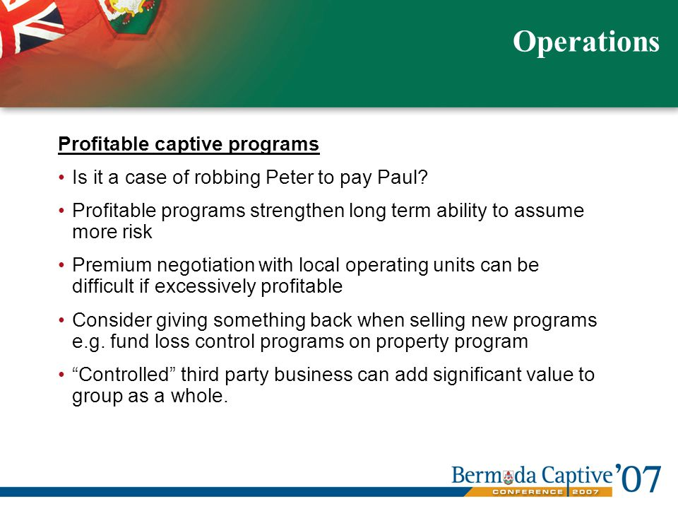 Profitable captive programs Is it a case of robbing Peter to pay Paul.