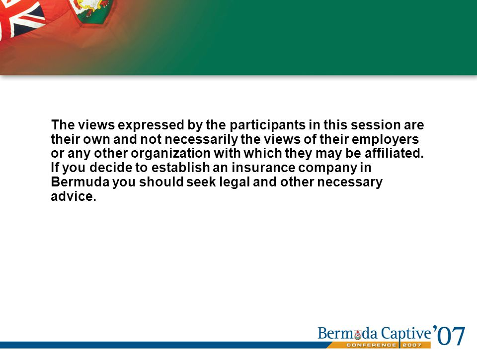 Agenda CAPTIVE 201 Bermuda Captive Market - BMA Review Planning Operations Evaluation