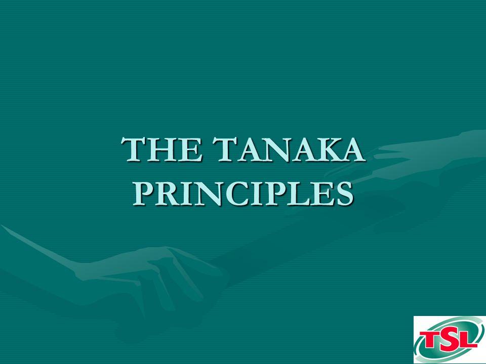 THE TANAKA PRINCIPLES