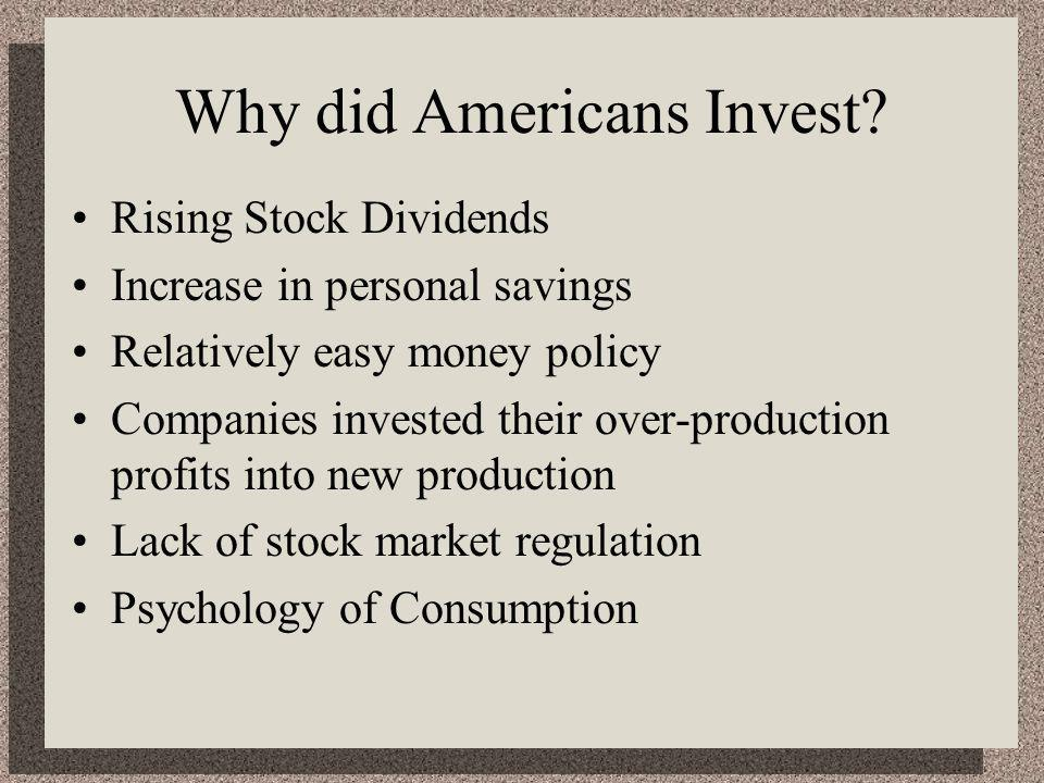 Why did Americans Invest.