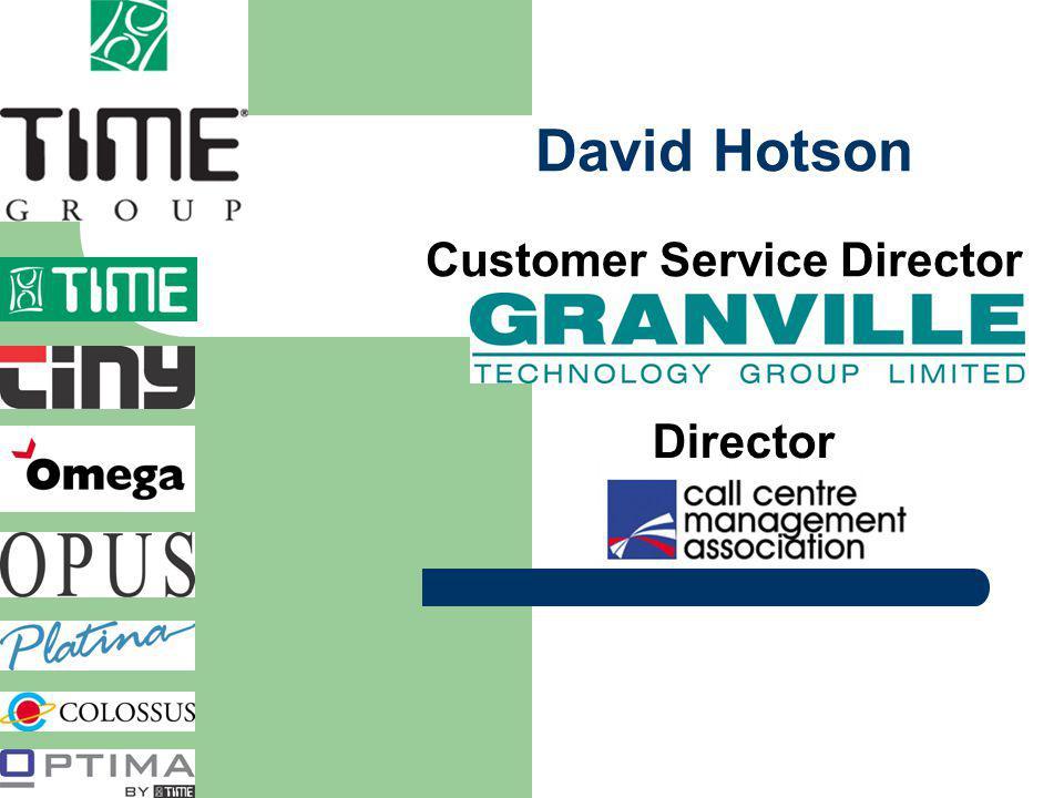 1 David Hotson Customer Service Director Director