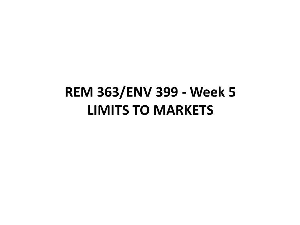 REM 363/ENV 399 - Week 5 LIMITS TO MARKETS