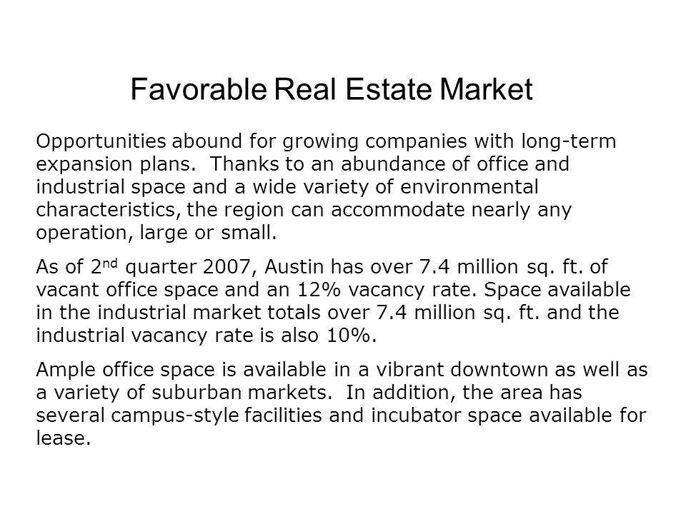 Favorable Real Estate Market Opportunities abound for growing companies with long-term expansion plans.