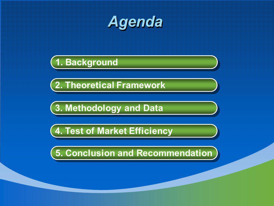 Agenda 1. Background 2. Theoretical Framework 3.