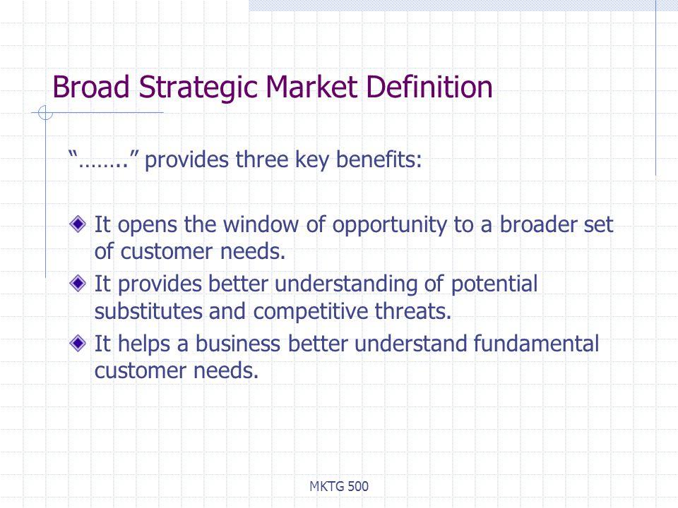 MKTG 500 Broad Strategic Market Definition ……..