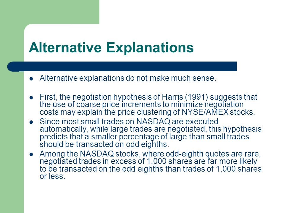 Alternative Explanations Alternative explanations do not make much sense. First, the negotiation hypothesis of Harris (1991) suggests that the use of