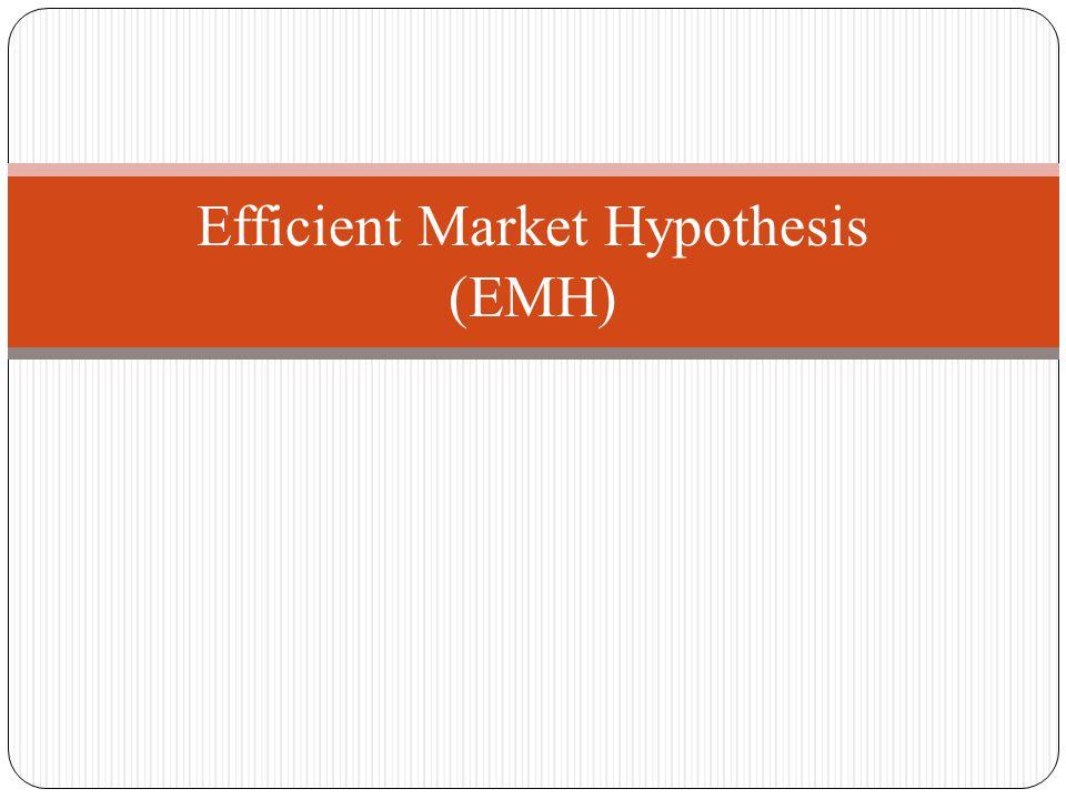Efficient Market Hypothesis (EMH)