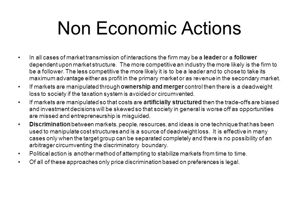 Non Economic Actions In all cases of market transmission of interactions the firm may be a leader or a follower dependent upon market structure.