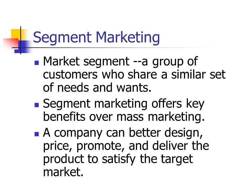 Niche Marketing A niche is a narrowly defined customer group seeking a distinctive mix of benefits.