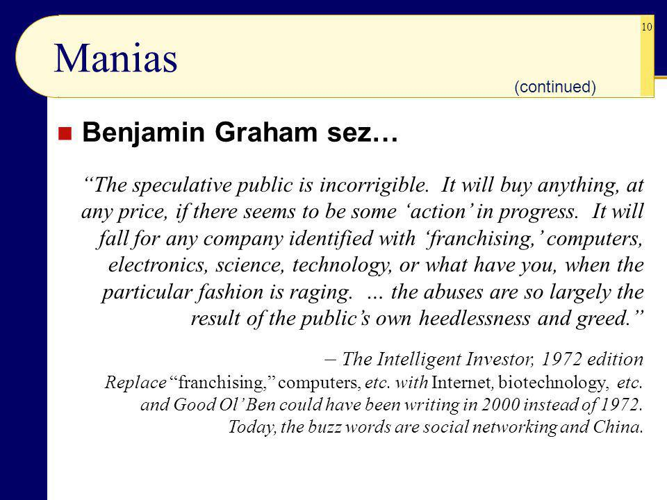 10 Manias Benjamin Graham sez… The speculative public is incorrigible.
