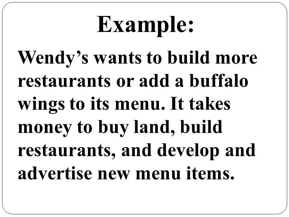 Wendys wants to build more restaurants or add a buffalo wings to its menu.