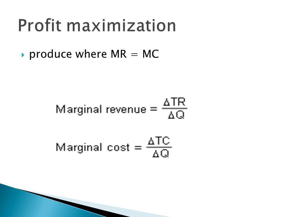 produce where MR = MC
