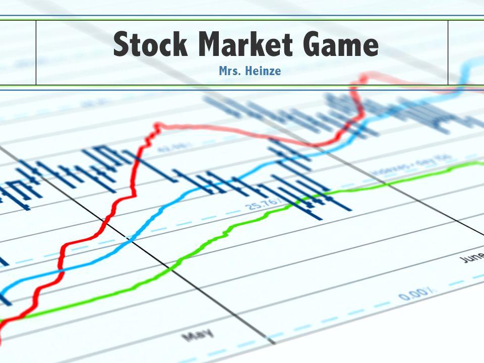 Stock Market Game Mrs. Heinze